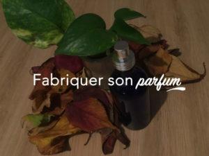 Fabriquer son parfum 100% naturel
