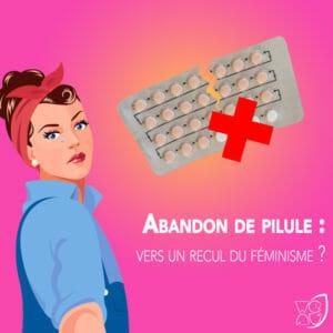 Abandon de la pilule et féminisme
