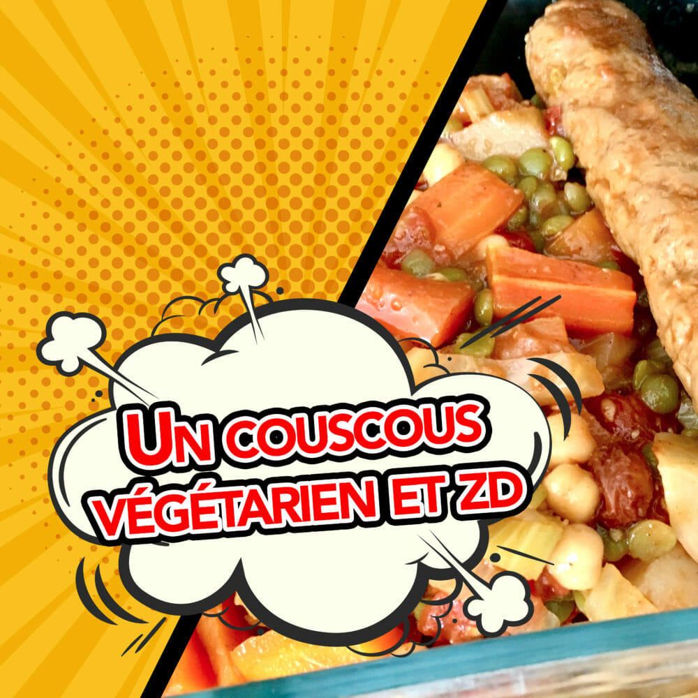Couscous végétarien et zéro déchet