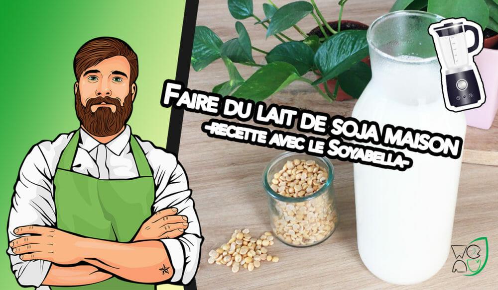 miniature fabriquer son lait de soja maison avec le soyabella